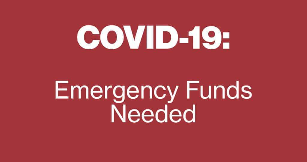 COVID-19: Emergency Funds Needed